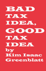 Bad Tax Idea, Good Tax Idea